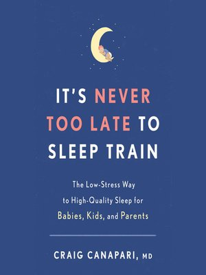 cover image of It's Never Too Late to Sleep Train