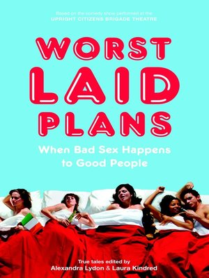 cover image of Worst Laid Plans at the Upright Citizens Brigade Theatre
