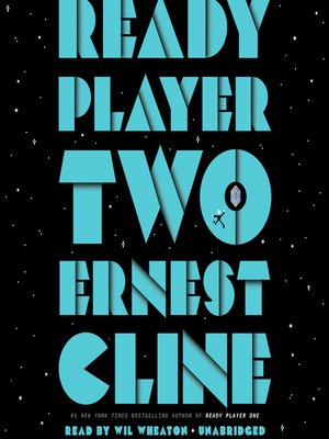 ready player two by ernest cline overdrive ebooks audiobooks and videos for libraries and schools ready player two by ernest cline