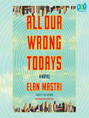 cover image of All Our Wrong Todays