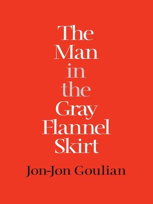 cover image of The Man in the Gray Flannel Skirt