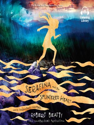 cover image of Serafina and the Splintered Heart