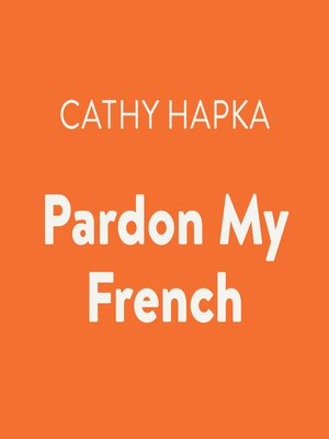 cover image of Pardon My French