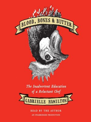 cover image of Blood, Bones & Butter