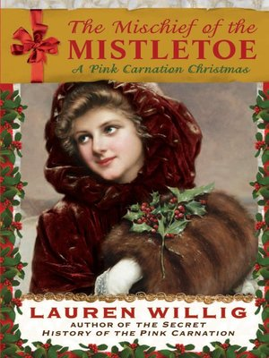 cover image of The Mischief of the Mistletoe: A Pink Carnation Christmas