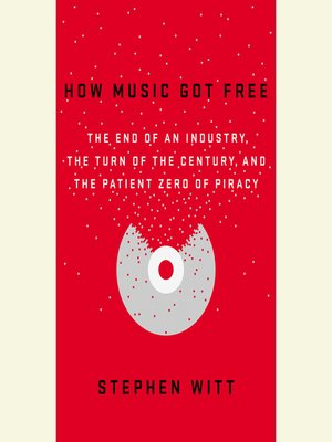 cover image of How Music Got Free