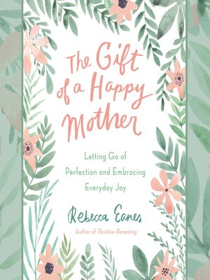 cover image of The Gift of a Happy Mother