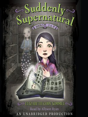 cover image of Suddenly Supernatural, Books 1 and 2