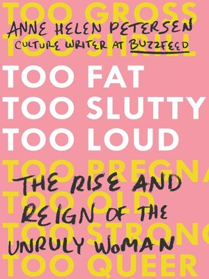 cover image of Too Fat, Too Slutty, Too Loud