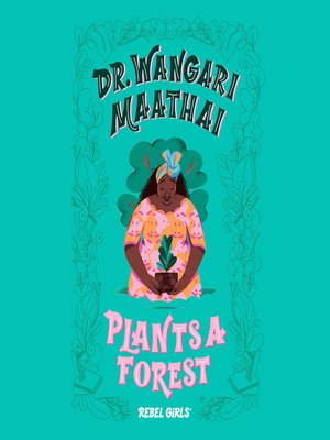 cover image of Dr. Wangari Maathai Plants a Forest