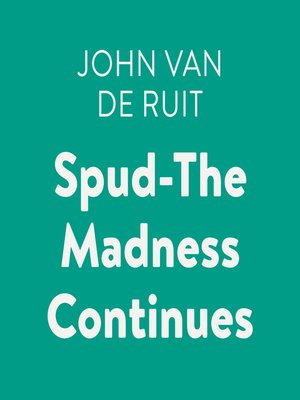 cover image of Spud-The Madness Continues