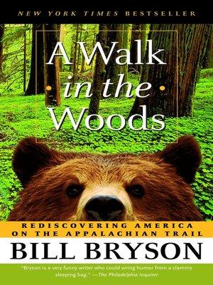A Walk In The Woods By Bill Bryson Overdrive Rakuten Overdrive