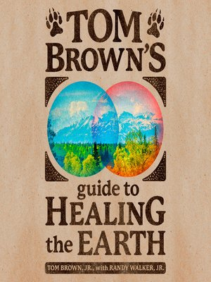 cover image of Tom Brown's Guide to Healing the Earth