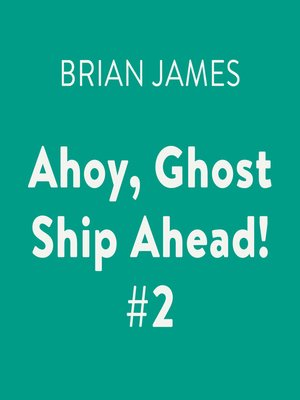 cover image of Ahoy, Ghost Ship Ahead!