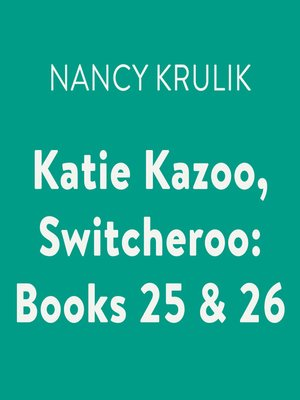 cover image of Katie Kazoo, Switcheroo, Books 25 & 26