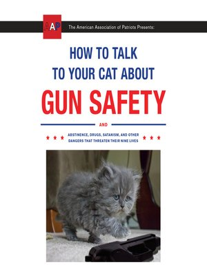 cover image of How to Talk to Your Cat About Gun Safety