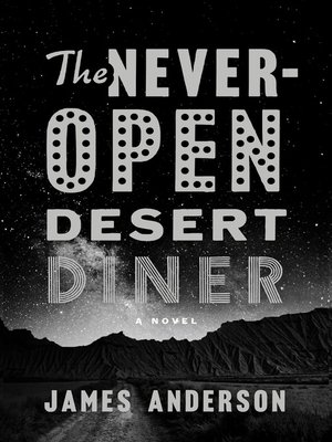 cover image of The Never-Open Desert Diner