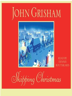 Skipping Christmas.Skipping Christmas By John Grisham Overdrive Rakuten