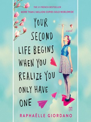 cover image of Your Second Life Begins When You Realize You Only Have One