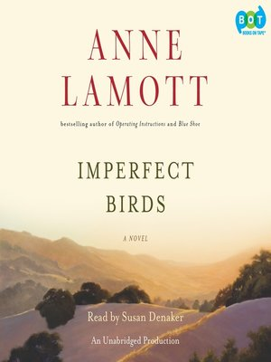 Anne lamott overdrive rakuten overdrive ebooks audiobooks and anne lamott author 2010 cover image of imperfect birds fandeluxe Image collections