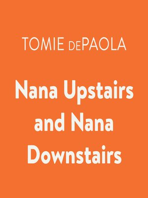 cover image of Nana Upstairs and Nana Downstairs