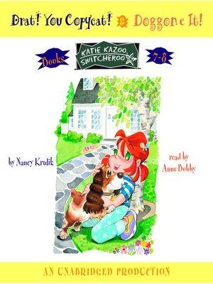 cover image of Katie Kazoo, Switcheroo, Books 7 & 8