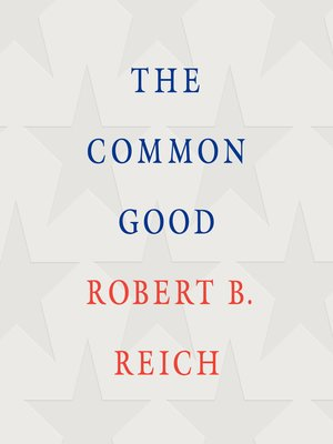 the common good robert reich