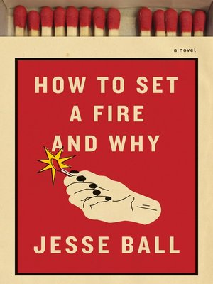 cover image of How to Set a Fire and Why