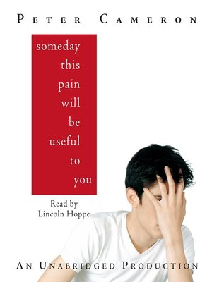 cover image of Someday This Pain Will Be Useful to You