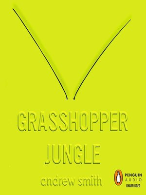 cover image of Grasshopper Jungle
