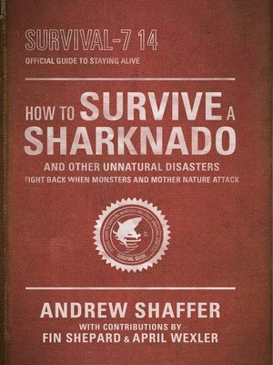 cover image of How to Survive a Sharknado and Other Unnatural Disasters