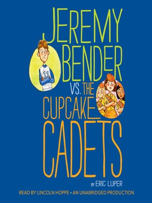 cover image of Jeremy Bender vs. the Cupcake Cadets