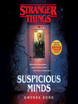 cover image of Suspicious Minds: The First Official Stranger Things Novel