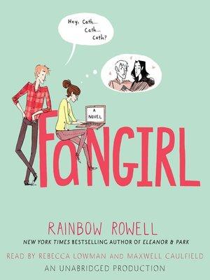 fangirl by rainbow rowell overdrive rakuten overdrive ebooks