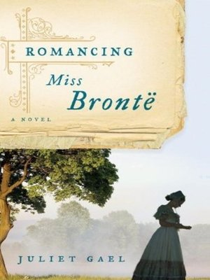 cover image of Romancing Miss Bronte