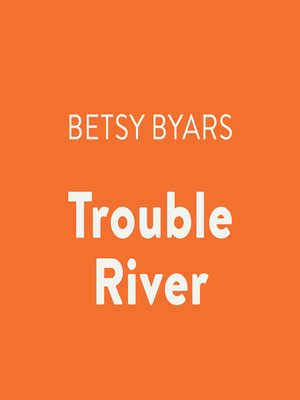 cover image of Trouble River