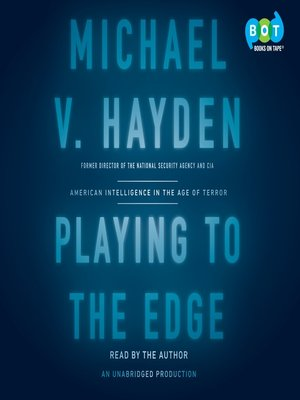 Playing To The Edge By Michael V Hayden Overdrive Rakuten