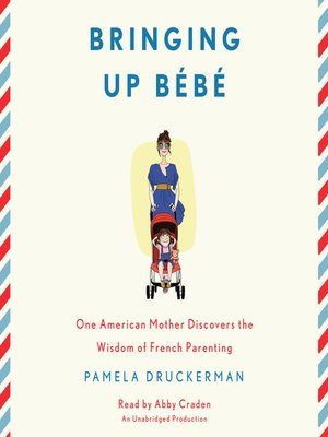 cover image of Bringing Up Bébé
