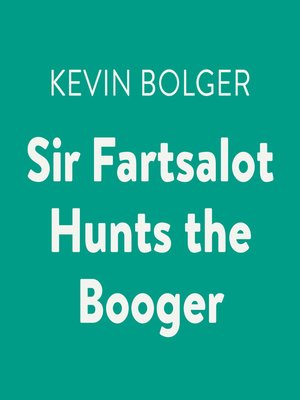 cover image of Sir Fartsalot Hunts the Booger
