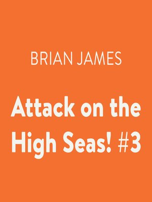 cover image of Attack on the High Seas!