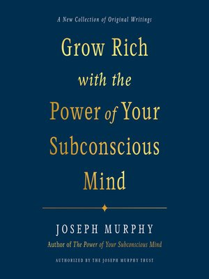 cover image of Grow Rich with the Power of Your Subconscious Mind