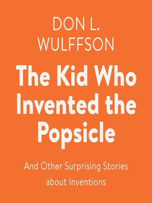 cover image of The Kid Who Invented the Popsicle
