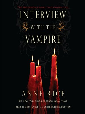Interview with the Vampire by Anne Rice · OverDrive (Rakuten