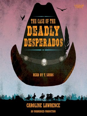 cover image of The Case of the Deadly Desperadoes