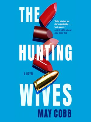 cover image of The Hunting Wives