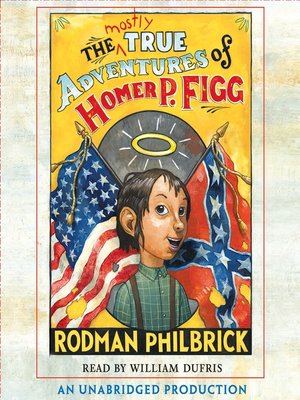 cover image of The Mostly True Adventures of Homer P. Figg