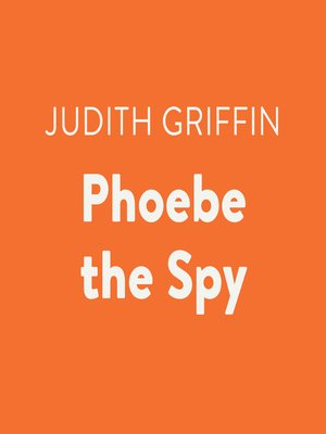cover image of Phoebe the Spy