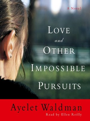 cover image of Love and Other Impossible Pursuits