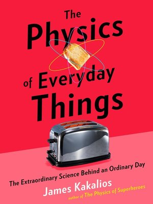 cover image of The Physics of Everyday Things