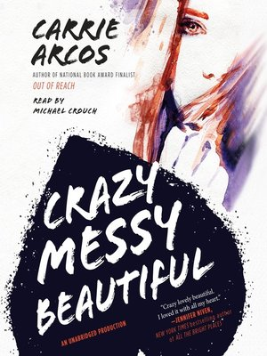 cover image of Crazy Messy Beautiful